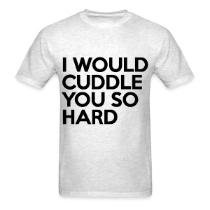 Cuddle So Hard - Men's T-Shirt