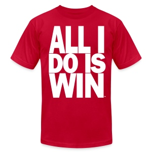 All I Do Is Win™ - Men's T-Shirt by American Apparel