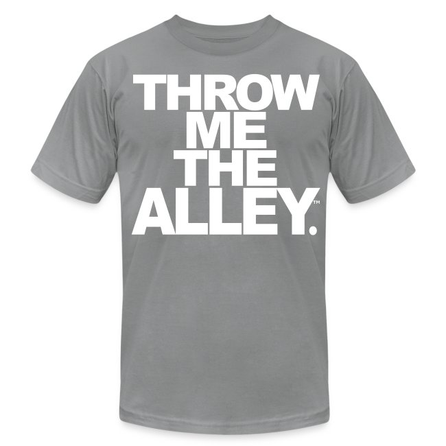 75560c58d Scooter Magruders Shop!   Throw me the alley™ - Mens Jersey T-Shirt