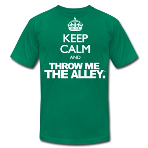 Keep Calm and Throw Me The Alley™ - Men's T-Shirt by American Apparel
