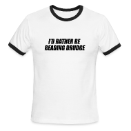 T-Shirts ~ Men's Ringer T-Shirt ~ I'd rather be reading Drudge