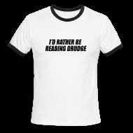 T-Shirts ~ Men's Ringer T-Shirt ~ I'd rather be reading Drudge