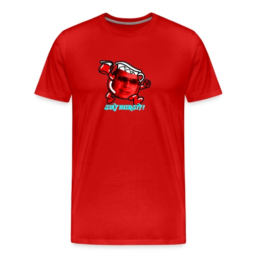 Stay Thirsty! - Men's Premium T-Shirt