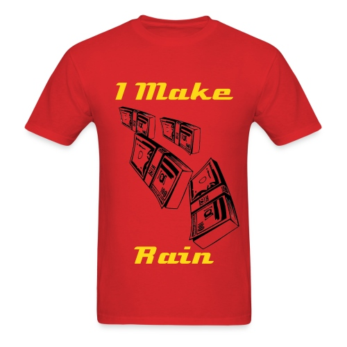 Makin' It Rain - Men's T-Shirt