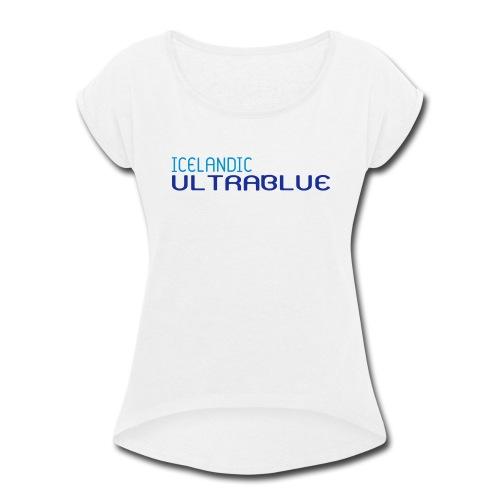 Icelandic Ultrablue [Words Only] (Women's Roll Cuff Tee) - Women's Roll Cuff T-Shirt