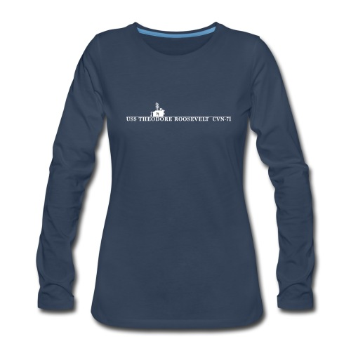 USS THEODORE ROOSEVELT CVN-71 WOMENS WATERLINE LONG SLEEVE - Women's Premium Long Sleeve T-Shirt