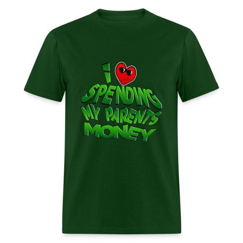 I Love Spending My Parents Money. TM - Men's T-Shirt