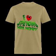 T-Shirts ~ Men's T-Shirt ~ I Love Spending Her Money. TM