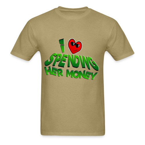 I Love Spending Her Money - Men's T-Shirt