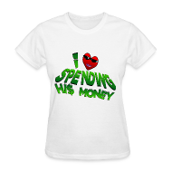 T-Shirts ~ Women's T-Shirt ~ I Love Spending His Money. TM