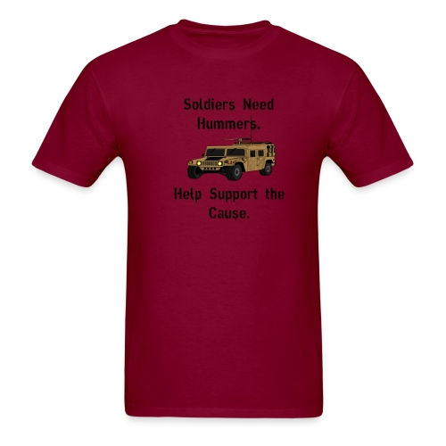 Soldiers Need Hummers.  Help Support the Cause - Men's T-Shirt