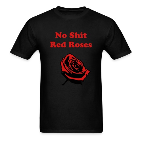 No Shit Red Roses - Men's T-Shirt