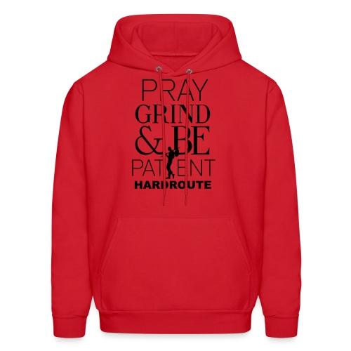 HARDROUTE Pray Grind Be Patient Men's Hooded Sweatshirt - Men's Hoodie