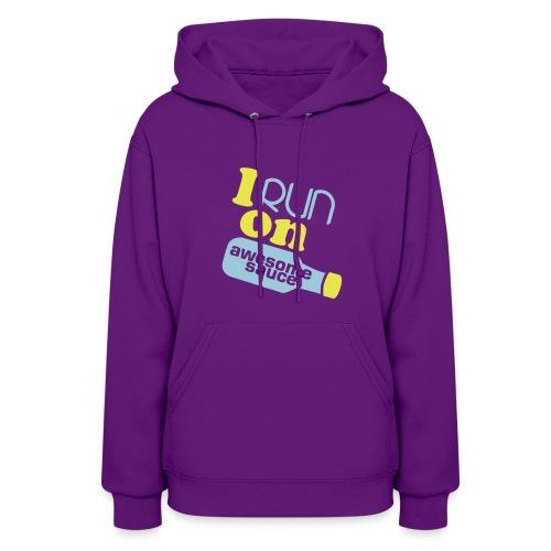 I run on Awesome Sauce sweatshirt - Women's Hoodie