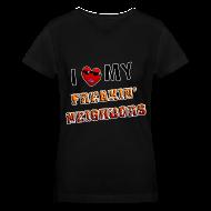 T-Shirts ~ Women's V-Neck T-Shirt ~ I Love My Freakin Neighbors. TM