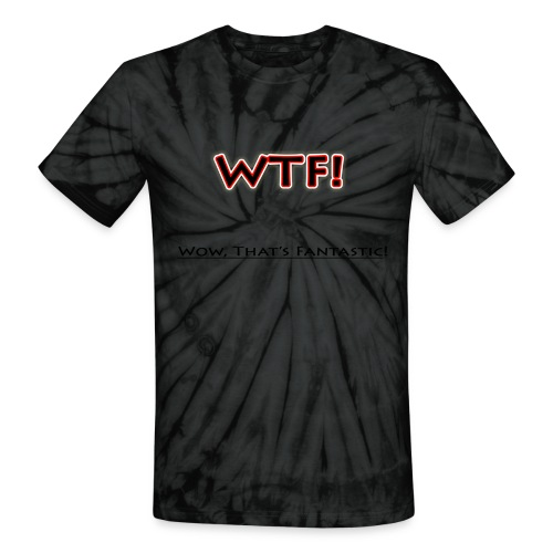 WTF? Wow that's fantastic shirt - Unisex Tie Dye T-Shirt