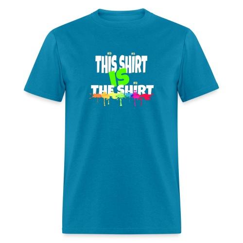 This Shirt is the Shirt! - Men's T-Shirt