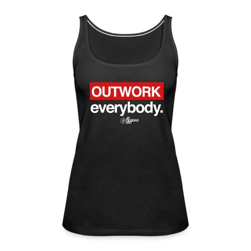 Outwork Everybody - Women's Premium Tank Top