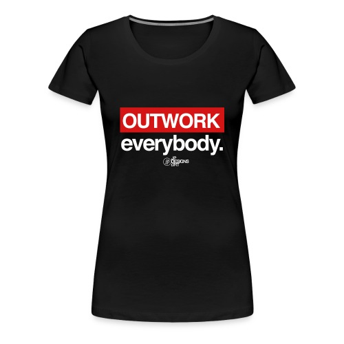 Outwork Everybody - Women's Premium T-Shirt