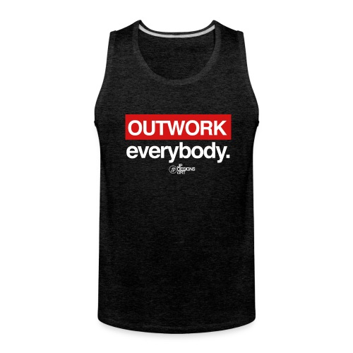 Outwork Everybody - Men's Premium Tank