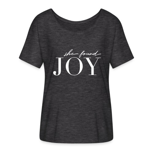 She Found Joy Flowy Shirt - Women's Flowy T-Shirt