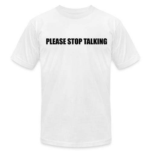 Please Stop Talking - Men's Fine Jersey T-Shirt