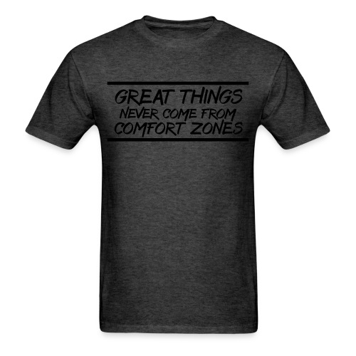Great Things Never Come from Comfort Zones elite athlete team faith t-shirt - Men's T-Shirt