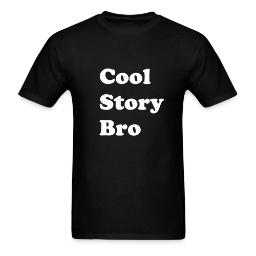 Motivation Series: Cool Story Bro - Men's T-Shirt