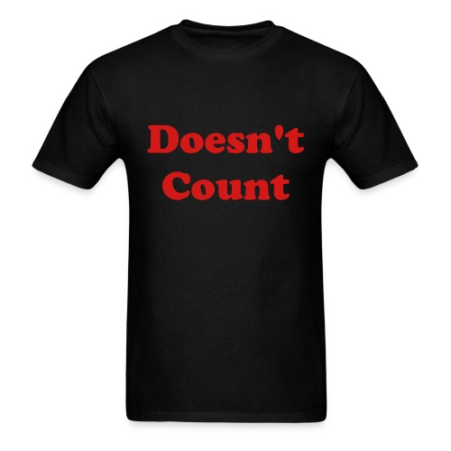 Motivation Series: Doesn't Count - Men's T-Shirt