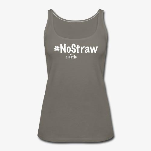 No straw - Women's Premium Tank Top