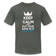 T-Shirts ~ Men's T-Shirt by American Apparel ~ Keep Calm and Put Your Back In It Homme Elephant Grey
