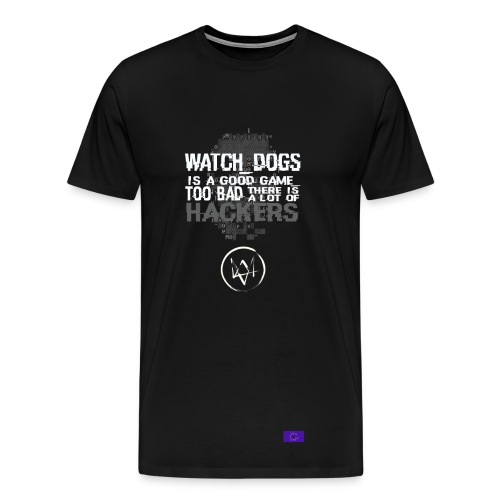 Watch_Dogs is a Good Game... - Men's Premium T-Shirt