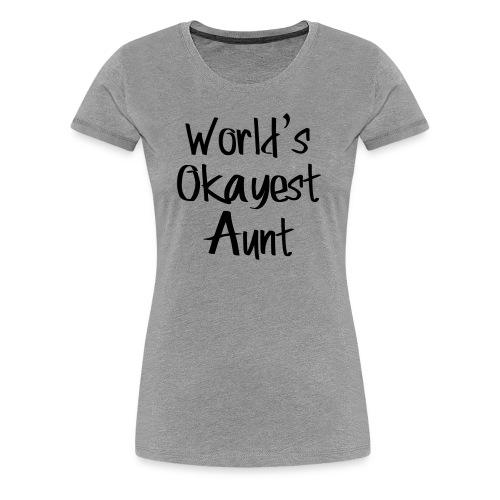 World's Okayest Aunt - Women's Premium T-Shirt