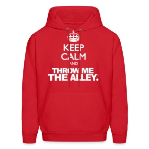 Keep Calm and Throw Me The Alley™ - Men's Hoodie