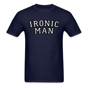 Ironic Man T-Shirt - Men's T-Shirt
