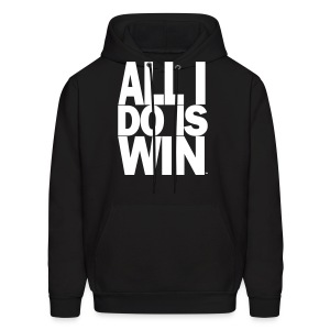 All I Do Is Win™ - Men's Hoodie