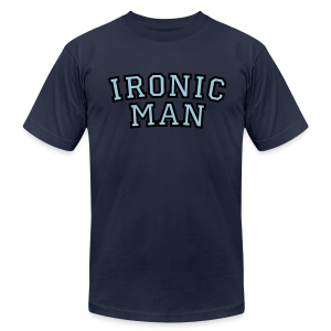 Ironic Man T-Shirt - Men's T-Shirt by American Apparel