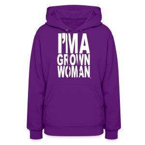 I'm a Grown Woman™ - Women's Hoodie