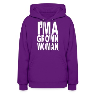 I'm a Grown Woman™ - Women's Hoodie