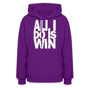 All I Do Is Win™ - Women's Hoodie