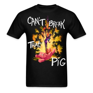 Cant Break That Pig - Men's T-Shirt