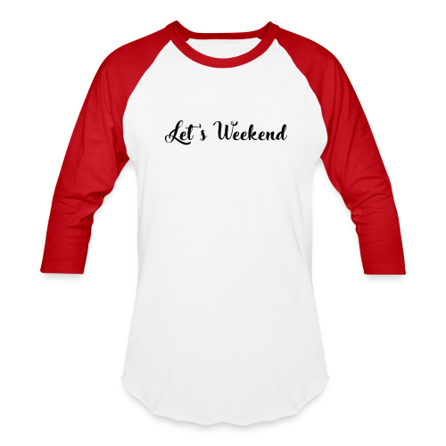 Lets weekend Jersey Shirt  - Baseball T-Shirt