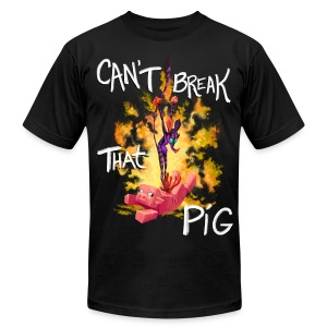 Cant Break That Pig - Men's T-Shirt by American Apparel