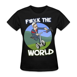 Women's T-Shirt - Your leg just got ripped off, that's ok, you don't need it anyway. What do you do with it though? Why... you throw it over head as far as you can and scream F#%K THE WORLD!!