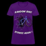 Women's T-Shirts ~ Women's T-Shirt ~ Random Bike Strikes Again! (Women)