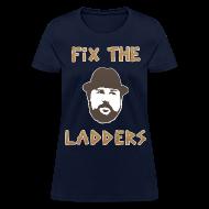 Women's T-Shirts ~ Women's T-Shirt ~ Fix the Ladders (Women)