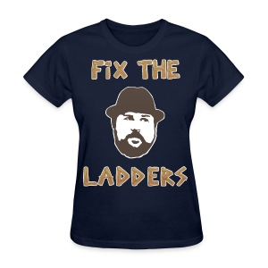 Fix the Ladders (Women) - Women's T-Shirt