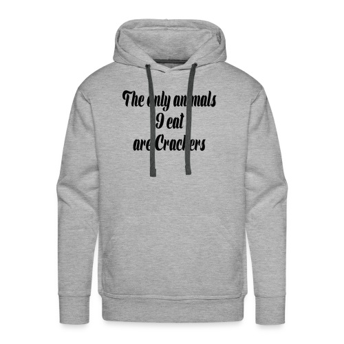 THE ONLY ANIMALS I EAT ARE CRACKERS - Men's Premium Hoodie