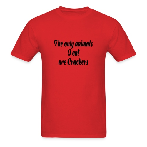 THE ONLY ANIMALS I EAT ARE CRACKERS - Men's T-Shirt