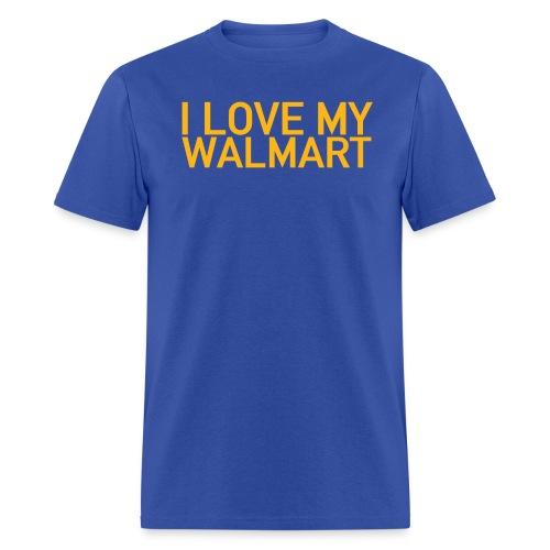 I Love My Walmart Tee - Men's T-Shirt